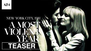A Most Violent Year |Teaser Trailer| A24 Films