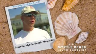 Favorite Myrtle Beach Memories - Myrtle Beach SC