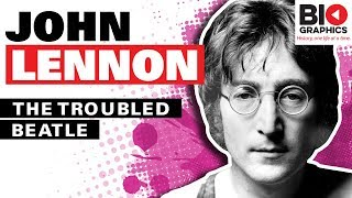 The Troubled Beatle - John Lennon Biography