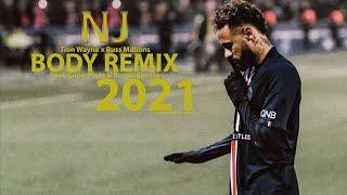 Neymar JR x Tion Wayne x Russ Millions - Body (Remix) [Feat. Capo Plaza & Rondodasosa] 2021 HD