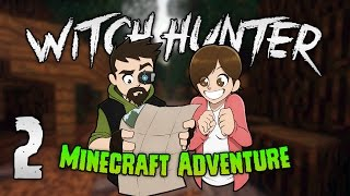 Minecraft Witch Hunter : 2 | Who's laughing now! FOOLS! | Custom Minecraft Adventure