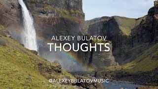 Thoughts by Alexey Bulatov. Relaxing instrumental guitar music.