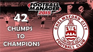 Chumps To Champions Ep. 42   Own Goals, Injuries etc...   Football Manager 2015