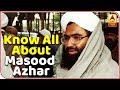 Metro Crime: Know all about Masood Azhar