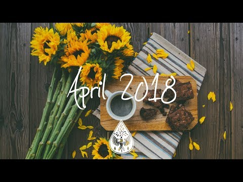 Indie/Rock/Alternative Compilation - April 2018 (1½-Hour Playlist)