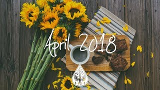 Indie/Rock/Alternative Compilation - April 2018 (1½-Hour Playlist) - YouTube