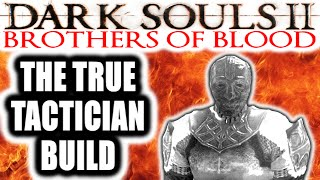 Dark Souls 2 PvP: Brothers of Bloody Hell - THE TRUE TACTICIAN BUILD