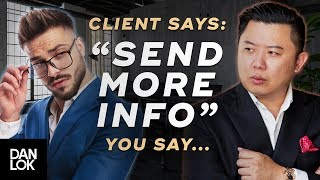"""Clients Say, """"Send Me More Information"""" And You Say..."""