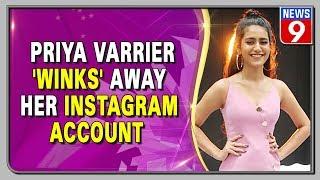 Priya Prakash Varrier deactivates her Instagram account..