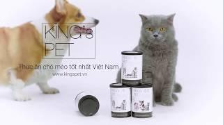 King's Pet TVC  Thức ăn chó mèo tốt nhất Việt Nam best pet food in Vietnam