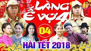 Hài Tết 2018 | Làng ế Vợ 4 - Tập 4 | Phim Hài Tết Mới Nhất 2018 - Minh Tít, Bình Trọng