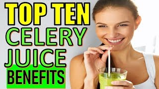 10 Brilliant Health Benefits of Celery Juice – Medical Medium