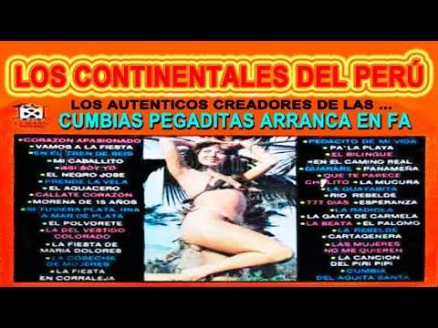 ♫♥☆ LOS CONTINENTALES DEL PERÚ - CUMBIAS PEGADITAS ARRANCA EN FA ☆♥♫