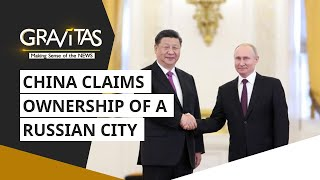 Now, China claims ownership of a Russian city..