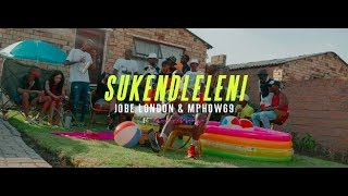 Jobe London and Mphow 69 - Sukendleleni OFFICIAL Music Video