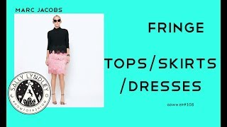 How To Style Fringe Clothing from Marc Jacobs