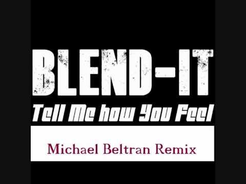 Tell me how you feel - Blend-it (Michael Beltran remix)