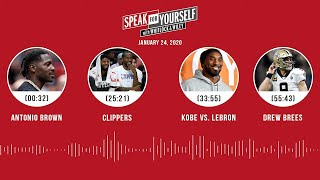Antonio Brown, Clippers, Kobe vs. LeBron, Drew Brees (1.24.20) | SPEAK FOR YOURSELF Audio Podcast