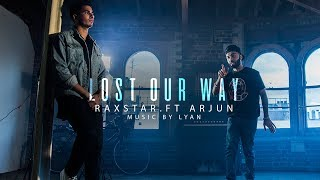 Lost Our Way – Raxstar – Arjun