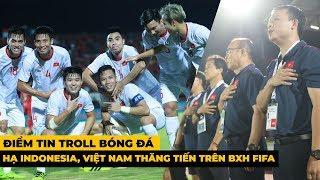 Hạ Indonesia, Việt Nam thăng tiến trên BXH FIFA   Công Phượng Bất Ngờ Gặp Chấn Thương