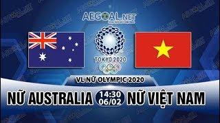 Trực Tiếp Nữ Việt Nam vs Nữ Australia | Trực Tiếp Bóng Đá hôm nay Olympic 2020
