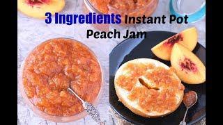 Instant Pot Peach Jam | Easy Peach Jam recipe | best homemade Peach Jam | 3 ingredients Jam recipe