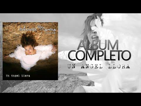 Annette Moreno - Un Angel Llora (Album Completo)