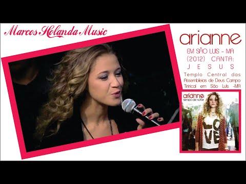 Baixar Arianne - Canta: Jesus AO VIVO em São Luís- MA
