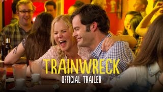 Trainwreck - Official Trailer HD