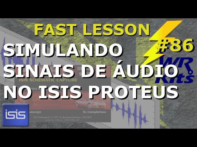 SIMULANDO ÁUDIO NO ISIS PROTEUS | Fast Lesson #86