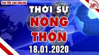 Bản tin Thời sự Nông thôn ngày 18/01/2020 | Tin tức Việt Nam mới nhất | Tin tức 24h