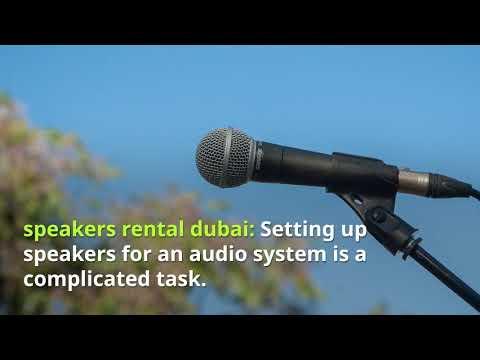 Speakers Rental Dubai - Sound Equipment Rental Dubai UAE