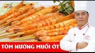 Cách làm Tôm Nướng Muối Ớt ngon và hấp dẫn với Chef Thái   Khám Phá Bếp Việt