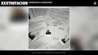 XXXTENTACION - Depression & Obsession (Audio)