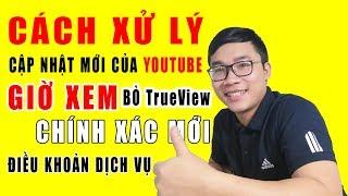 Cách Xử Lý Về Cập Nhật Mới Của Youtube Đến Việc Kiếm Tiền Youtube | Duy MKT