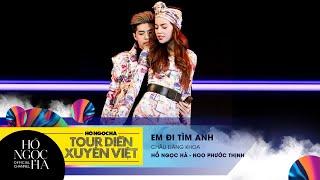 Em Đi Tìm Anh - Hồ Ngọc Hà, Noo Phước Thịnh   Tour Diễn Xuyên Việt