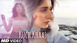 Kuch Khaas – Neha Bhasin Video HD
