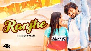 Ranjhe – Miss Sweety