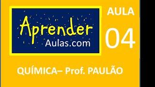 QU�MICA - AULA 4 - PARTE 1 - ATOM�STICA: LIGA��ES QU�MICAS