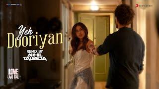 Yeh Dooriyan (Remix) – Mohit Chauhan – Love Aaj Kal – DJ Akhil Talreja