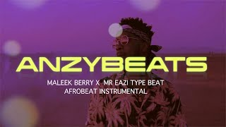 Afrobeat x Mr Eazi & Maleek Berry Instrumental - Afropop type beat | Prod. by Anzybeat