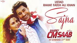 Sajna – Rahat Fateh Ali Khan – Saadey Cm Saab Video HD