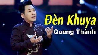 Đèn Khuya (St. Lam Phương) - Quang Thành | Nhạc Vàng Bolero Xưa GÂY NGHIỆN 2018