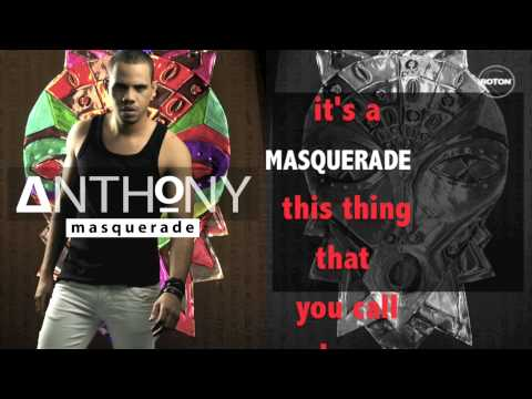Anthony - Masquerade (Acoustic Version) (Lyric Video)