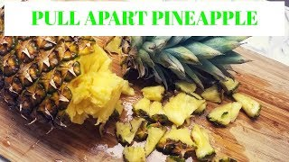 Pineapple Hack /  Pull apart Pineapple Trick