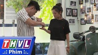 THVL | Bí mật quý ông - Tập 89[4]: Chà làm Ba bẽ mặt vì không có 30 ngàn trả cho Ly