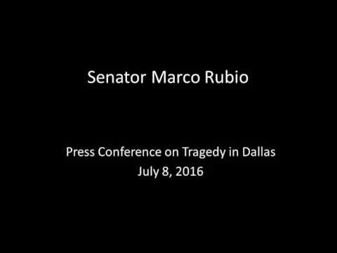 Rubio Delivers Remarks on Tragedy in Dallas