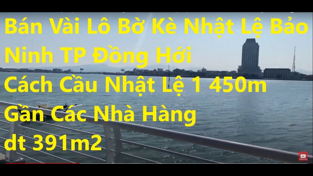 Bán vài lô bờ kè Nhật Lệ Bảo Ninh, Tp Đồng Hới, cách cầu Nhật Lệ 1 450m, sát các nhà hàng, Dt 391m2 video