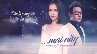 TRUNG QUÂN ft ÁI PHƯƠNG| MAI NÀY (Lyric MV)