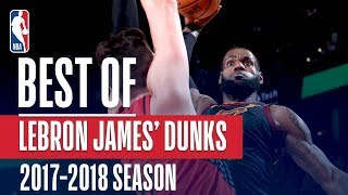 LeBron James' Best Slams & Jams From The 2017-18 Season
